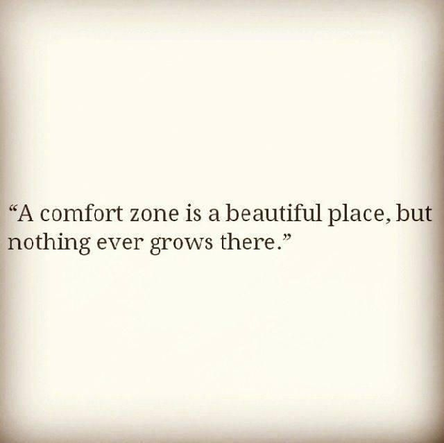 Your comfort zone is a beautiful place